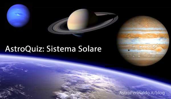 Astro Quiz: curiosità sul Sistema Solare.