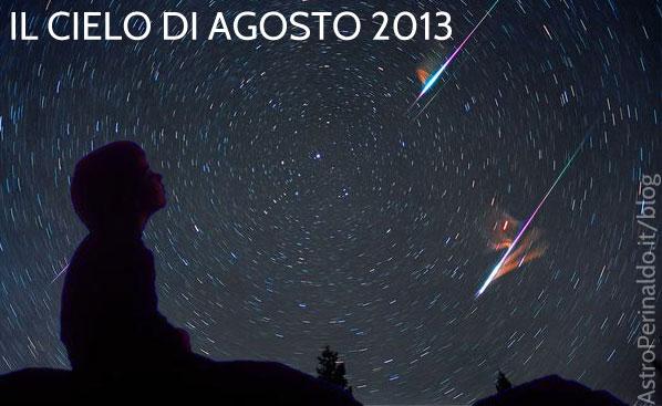 Il Cielo di Agosto 2013: Stelle Cadenti, Pianeti, Costellazioni ed Eventi Celesti del mese.